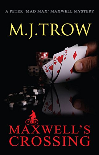 Maxwell's Crossing (Peter Maxwell 17): M.J. Trow