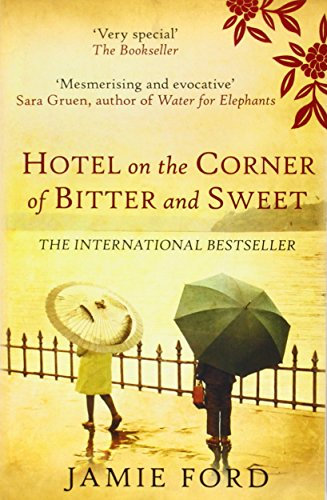 9780749010720: Hotel on the Corner of Bitter and Sweet: The international bestseller and word-of-mouth sensation