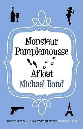 9780749011345: Monsieur Pamplemousse Afloat (Monsieur Pamplemousse, Bk 11)