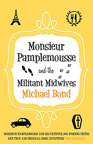 9780749011468: Monsieur Pamplemousse and the Militant Midwives