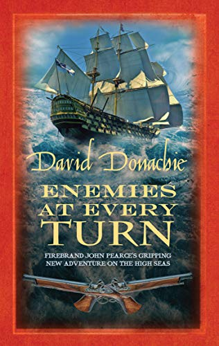 9780749011499: Enemies at Every Turn (The John Pearce Naval Series)