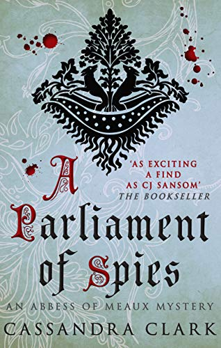 9780749012137: A Parliament of Spies (Abbess of Meaux)