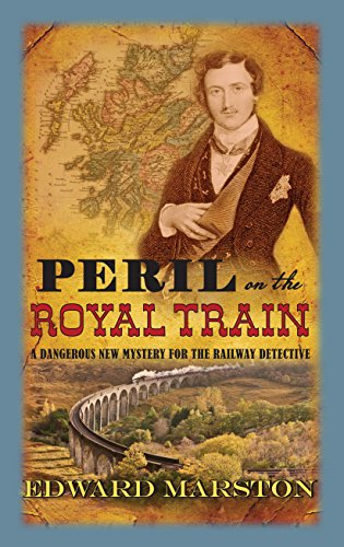 9780749012441: Peril in the Royal Train: A Railway Detective novel