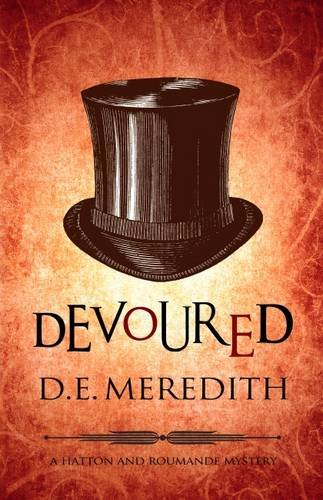 9780749012755: Devoured. D.E. Meredith (Hatton and Roumande Mystery)