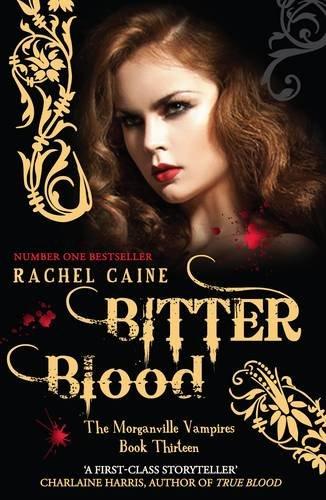 Bitter Blood (Morganville Vampires): Rachel Caine