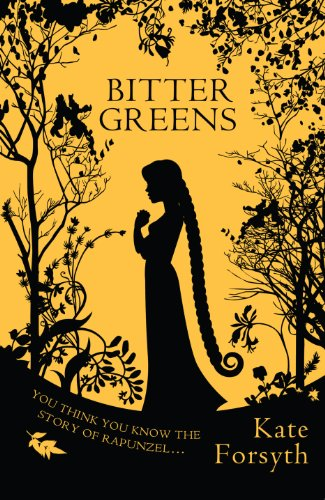 9780749013622: Bitter Greens: A captivating tale of witchcraft, betrayal and love
