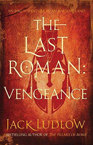 9780749014216: The Last Roman: Vengeance (Last Roman Trilogy 1)