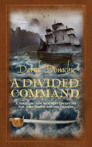 A DIVIDED COMMAND - THE JOHN PEARCE SERIES : BOOK TEN - SIGNED FIRST EDITION FIRST PRINTING.