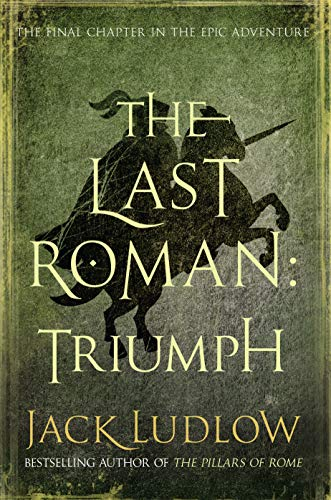 9780749014513: The Last Roman. Book 3: Triumph (The Last Roman Trilogy)