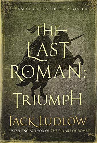 9780749014612: The Last Roman. Book 3: Triumph (The Last Roman Trilogy)