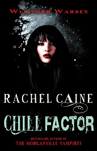9780749014667: Chill Factor (Weather Warden)