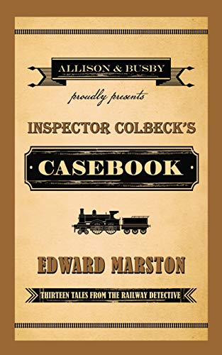 9780749014698: Inspector Colbeck's Casebook: Thirteen Tales from the Railway Detective