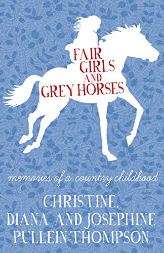 9780749016319: Fair Girls and Grey Horses