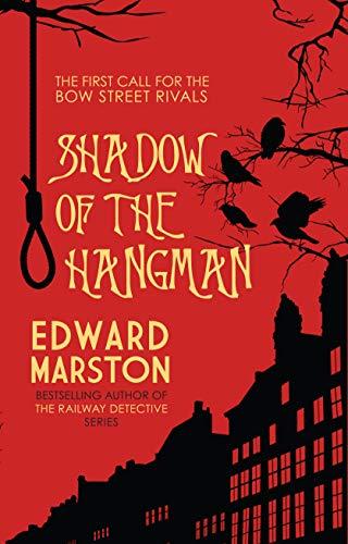 Shadow of the Hangman (Bow Street Rivals): Marston, Edward