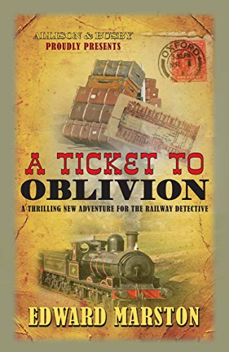 9780749018566: Ticket to Oblivion (The Railway Detective Series)