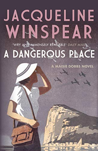 9780749018924: A Dangerous Place (The Maisie Dobbs Mystery Series)