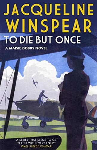 9780749022341: To Die But Once (Maisie Dobbs)