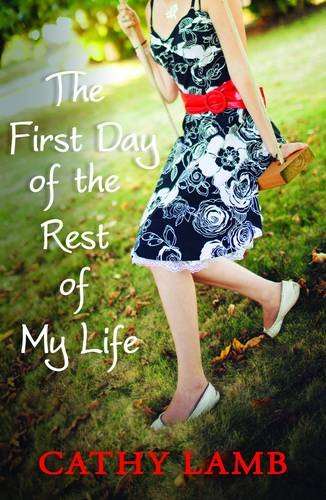 9780749040420: The First Day of the Rest of My Life. Cathy Lamb