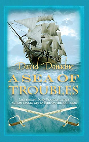 9780749040604: A Sea of Troubles (The John Pearce Naval Series)