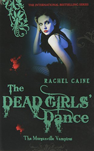 The Morganville vampires: The dead girl's dance: Caine, Rachel