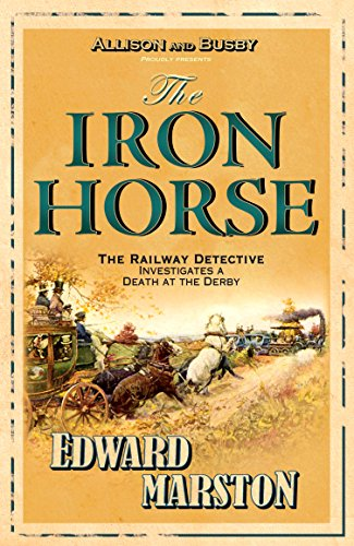 9780749079154: The Iron Horse: A Detective Inspector Robert Colbeck Mystery (The Railway Detective Series)
