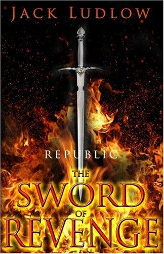 9780749079178: The Sword of Revenge: Republic II