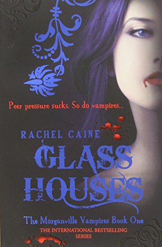 Glass Houses: The Morganville Vampires Book 1: Rachel Caine