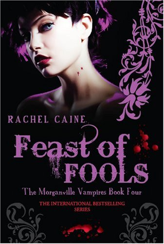 Feast of Fools (The Morganville Vampires): Rachel Caine