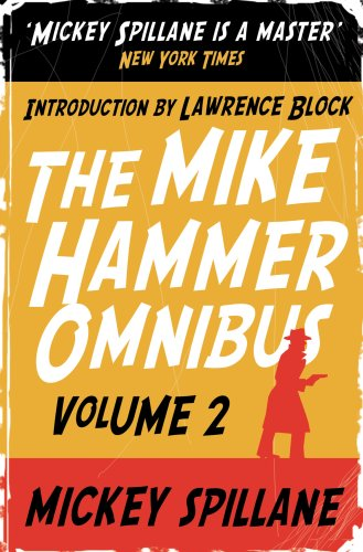 9780749080402: The Mike Hammer Omnibus:One Loney Night,The Big Kill,Kiss Me, Deadly v. 2