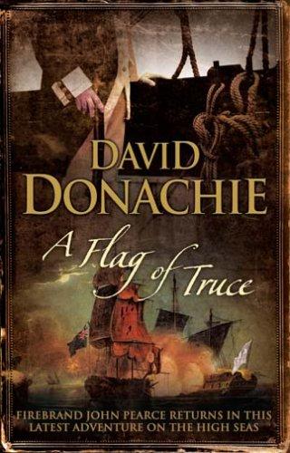 A Flag of Truce (John Pearce 4): Donachie, David