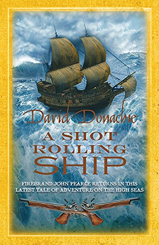 A Shot Rolling Ship (The John Pearce Naval Series)