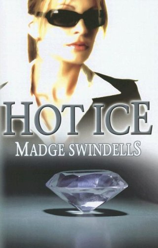 Hot Ice: Swindells, Madge