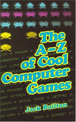 9780749082062: The A to Z of Classic Computer Games