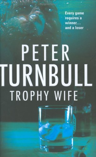 Trophy Wife: Turnbull, Peter