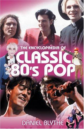 9780749083113: Encyclopaedia of Classic 80's Pop