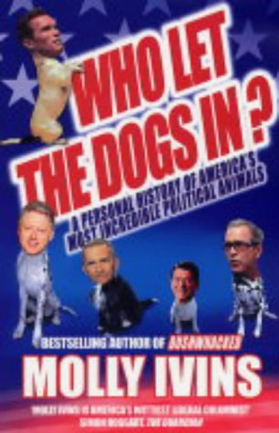 9780749083328: Who Let the Dogs In?: A Personal History of America's Most Incredible Political Animals
