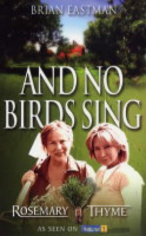 """And No Birds Sing: """"Rosemary & Thyme"""": Eastman, Brian"""