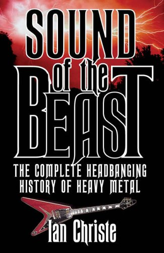 9780749083519: Sound of the Beast: The Complete Headbanging History of Heavy Metal