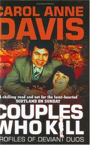 9780749083571: Couples Who Kill: Profiles of Deviant Duos