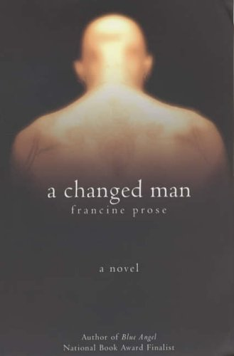 A Changed Man: Prose, Francine