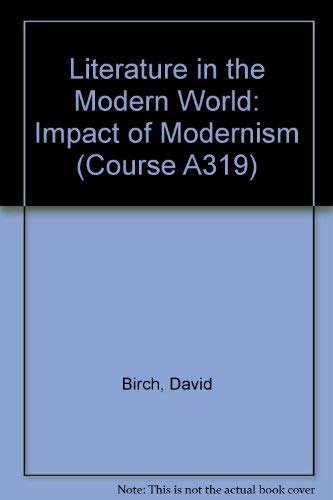 9780749210366: Literature in the Modern World: Impact of Modernism (Course A319)