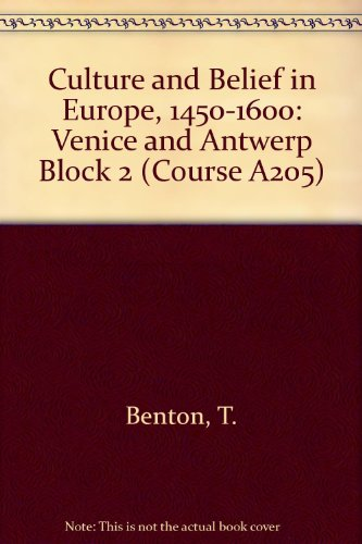 9780749211677: Culture and Belief in Europe, 1450-1600: Venice and Antwerp Block 2 (Course A205)