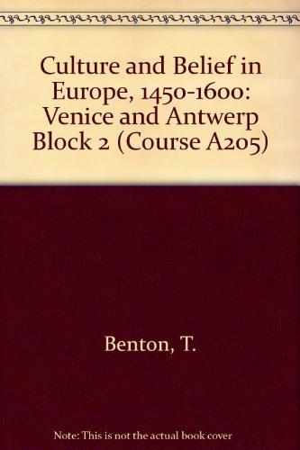 9780749211677: Culture and Belief in Europe 1450-1600: Block II: Venice and Antwerp (Culture and Belief in Europe) (Course A205)