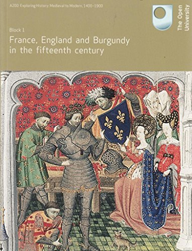 9780749216825: France , England and Burgundy in the Fifteenth Century (A200 Exploring History : Medieval to Modern 1400-1900 [ Block 1 ])