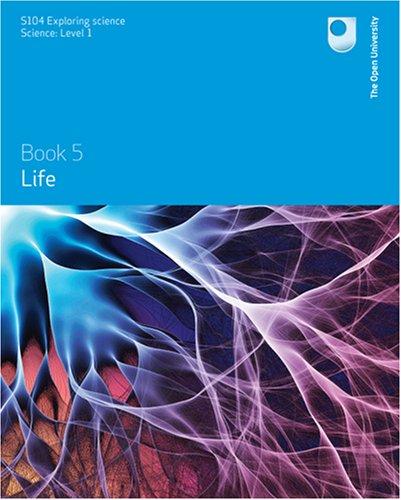 Life (S104 Exploring Science, Book 5): D