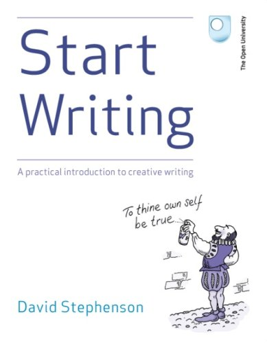9780749226985: Start Writing: A Practical Introduction to Creative Writing