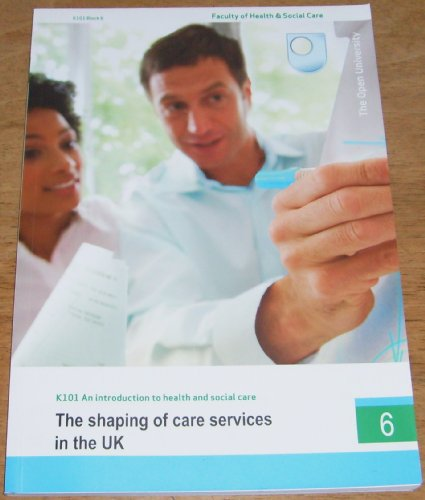 9780749246471: The Shaping of Care Services (K101 Faculty of Health & Social Care) Block 6 (Faculty of Health & Social Care)