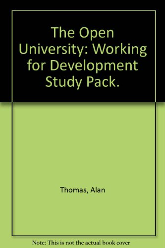 The Open University: Working for Development Study Pack.: Thomas, Alan