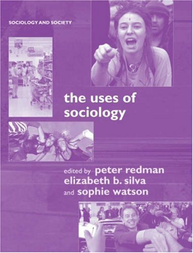 9780749268268: The Uses of Sociology