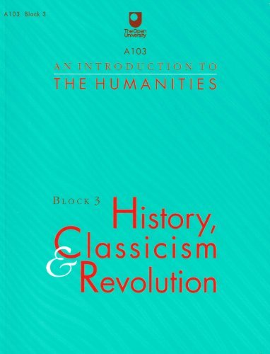 9780749287030: An Introduction to the Humanities: Block 3: History, Classicism and Revolution (Course A103)